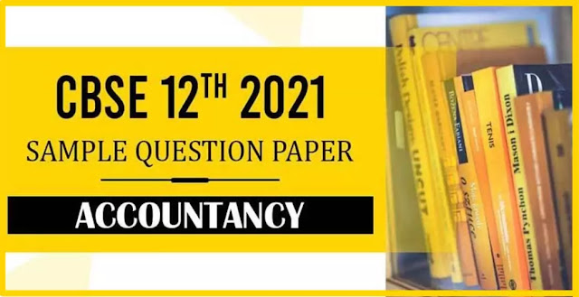 CBSE 12th 2021 Accountancy Sample Paper with Solution PDF Download