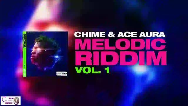 Chime & Ace Aura – Melodic Riddim Vol. 1 Free Download