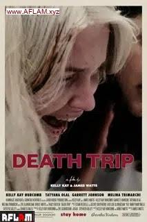 فيلم Death Trip 2021 مترجم اون لاين