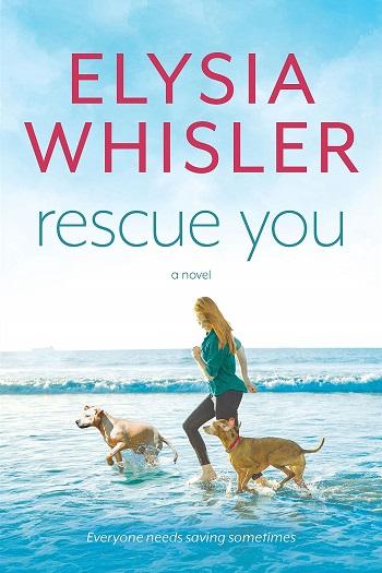 Rescue You by Elysia Whisler