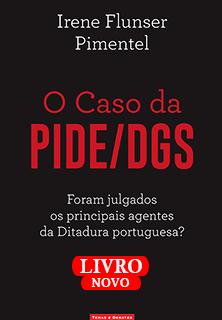 O Caso da Pide/Dgs, de Irene Pimentel