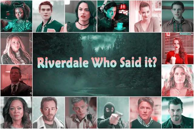 Riverdale - Play Who Said it (Quiz)