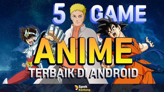 5 Game Anime Gratis Terbaik di Android 2019