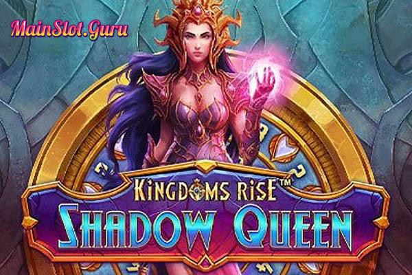 Main Gratis Slot Demo Kingdoms Rise Shadow Queen Playtech