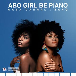 Gaba Cannal – Abo Girl BePiano (Main Mix) feat. Zano ( 2019 ) [DOWNLOAD]