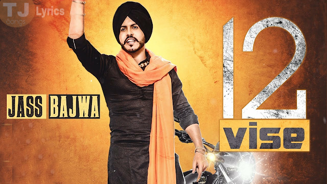 12 VISE LYRICS: A latest punjabi song in the voice of Jass Bajwa, composed by Gupz Sehra while lyrics is penned by Lally Mundi.