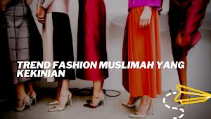 Trend Fashion Muslimah yang Kekinian