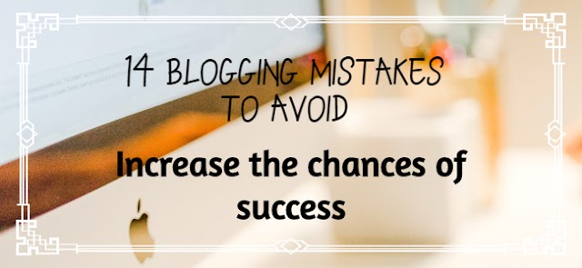 14 Blogging mistakes to avoid must