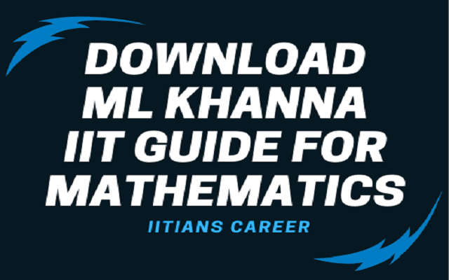 DOWNLOAD ML KHANNA IIT GUIDE FOR MATHEMATICS