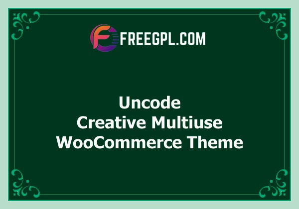 Uncode - Creative Multiuse & WooCommerce WordPress Theme Nulled Download Free