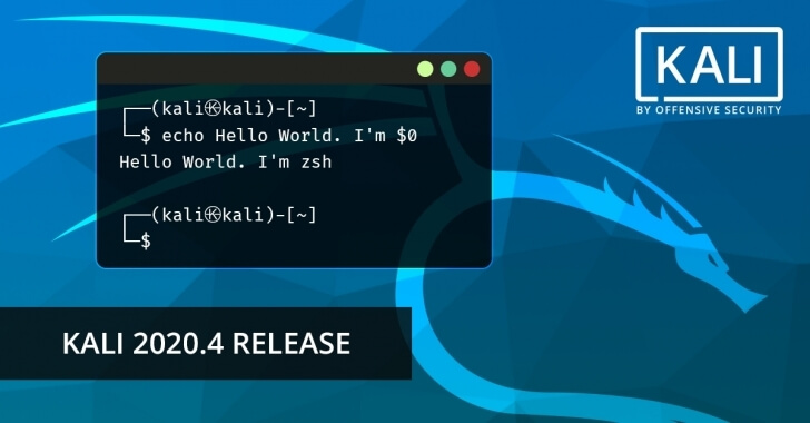 Kali Linux 2020.4 Released – New Hacking Tools & NetHunter Updates with ZSH Default Shell – Update Now!