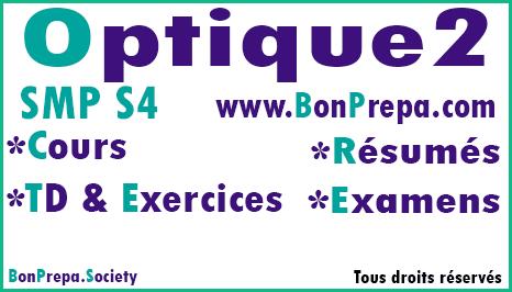Optique Ondulatoire SMP S4 _ Cours _ TD Et Exercices _ Résumés _ Examens