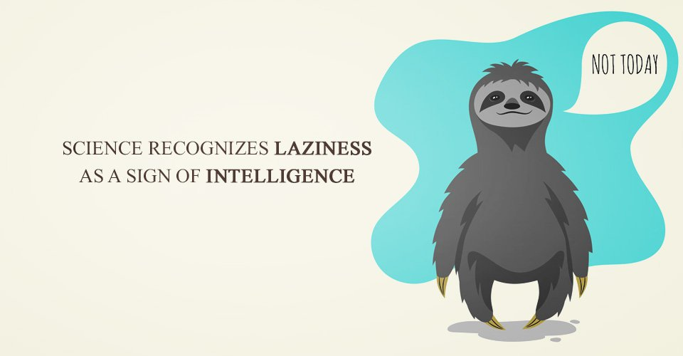 Science Recognizes Laziness As A Sign Of Intelligence
