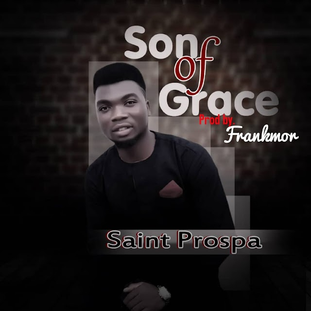 Download Music: Son Of Grace - Saint Prosper