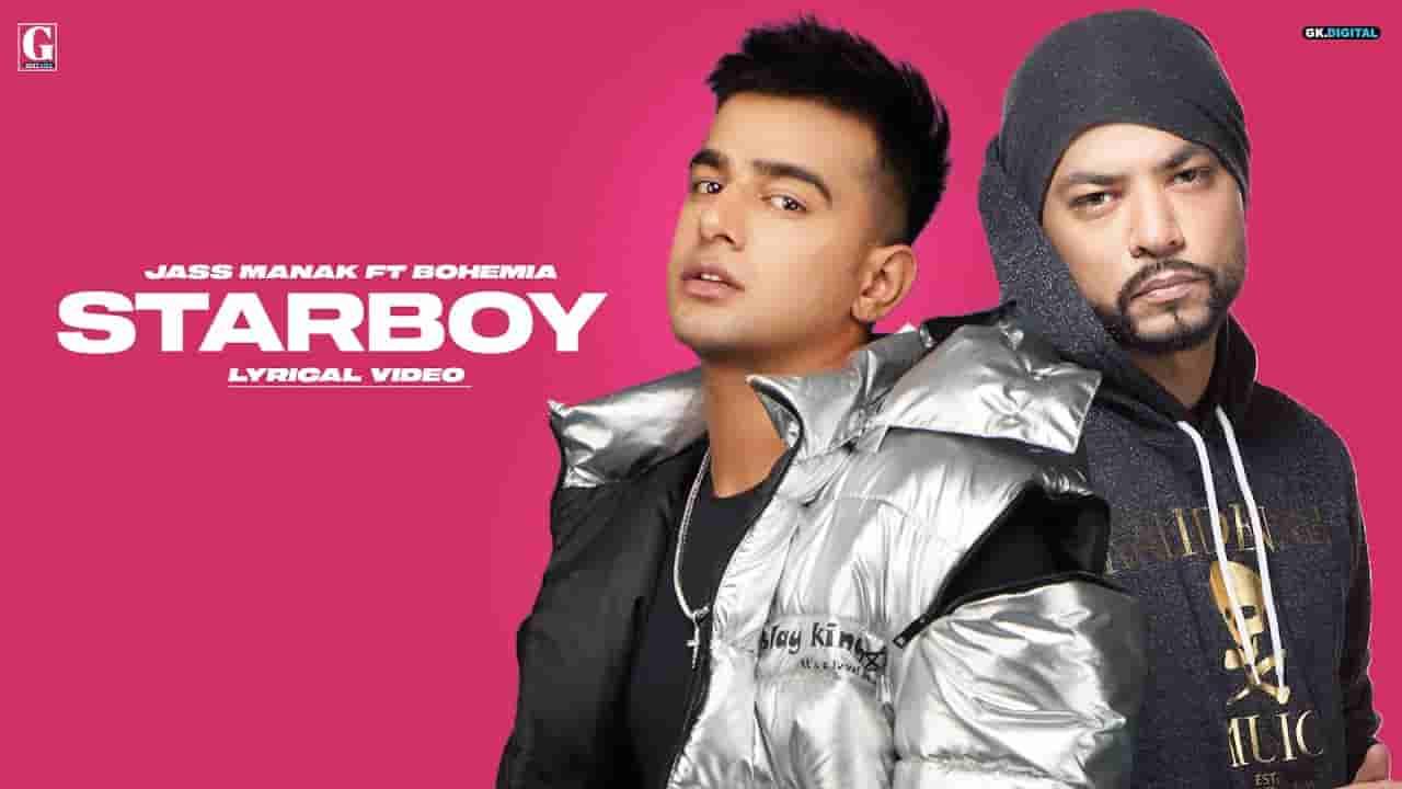स्टारबॉय Starboy lyrics in Hindi Jass Manak x Bohemia Bad munda Punjabi Song