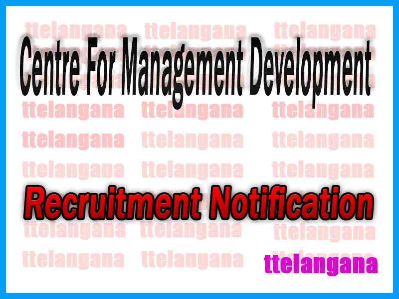 Centre For Management Development CMD Recruitment Notification