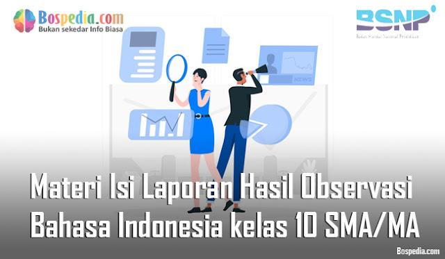 Materi Isi Laporan Hasil Observasi Mapel Bahasa Indonesia kelas 10 SMA/MA Part II
