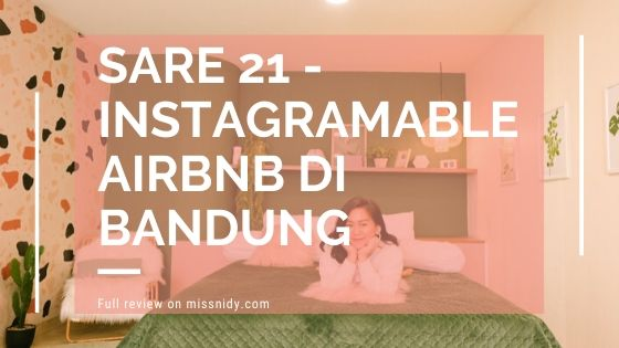 sare 21 instagramable airbnb di bandung