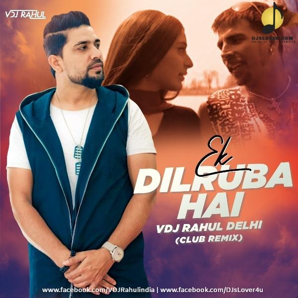 Ek Dilruba Hai Club Remix VDJ Rahul Delhi