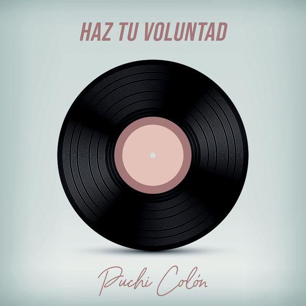 Puchi Colon – Haz Tu Voluntad (Single) 2021 (Exclusivo WC)
