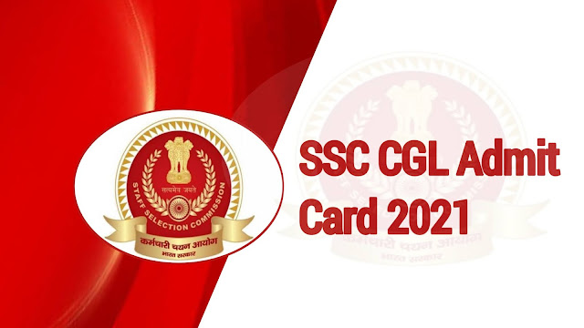 SSC CGL Admit Card 2021: