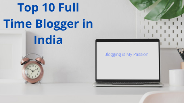 Top Hindi Bloggers in India | भारत के Top 10 Best हिन्दी Bloggers
