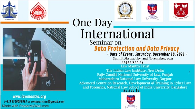 ONE DAY E- INTERNATIONAL SEMINAR ON DATA PROTECTION AND DATA PRIVACY -- 18TH DECEMBER, 2021