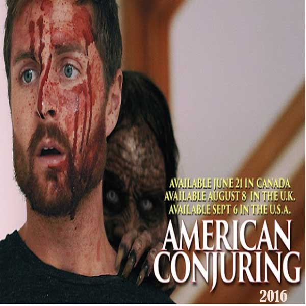American Conjuring, Film American Conjuring, American Conjuring Movie, American Conjuring Trailer, American Conjuring Synopsis, American Conjuring Review, Download Poster Film American Conjuring 2016