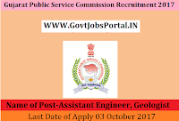 Gujarat Public Service Commission Recruitment 2017– 98 Assistant Engineer, Geologist