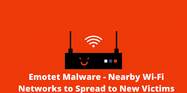 Emotet Malware Campaign Spread The Infection Across The Network