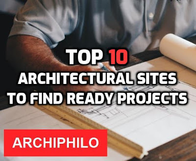 Top 10 Architectural Sites to Find Ready Projects
