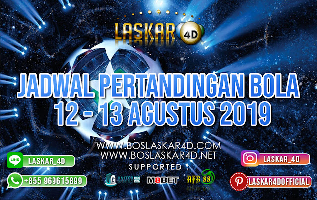 JADWAL PERTANDINGAN BOLA 12 – 13 AGUSTUS 2019