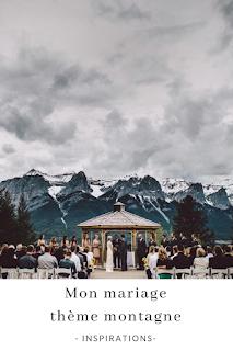 inspirations et idées pour un mariage thème montagne blog mariage unjourmonprinceviendra26.com