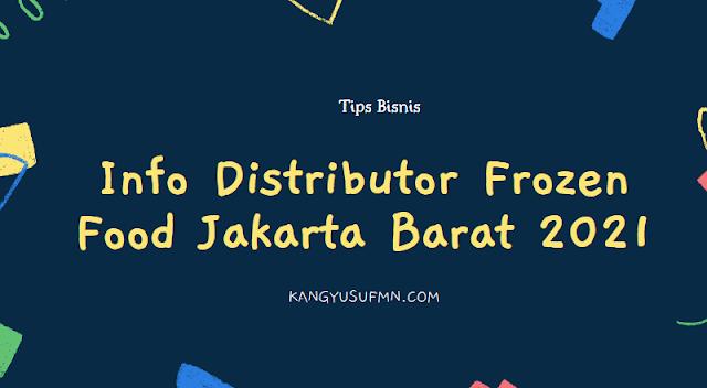 Info Distributor Frozen Food Jakarta Barat 2021