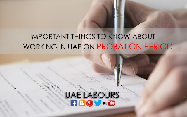 Probation period in uae, New rules and law for probationary period in dubai, dubai probationary period, uae probation for work, abu dhabi probationary period, gratuity on probation period, salary on probation period, period of probation in uae,