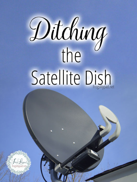 Ditching the Satellite Dish