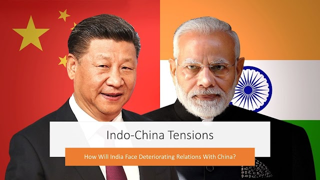 Indo-China Tension: How Will India Face Deteriorating Relations With China?