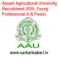 Assam Agricultural University Recruitment 2020- Young Professional-II (8 Posts)