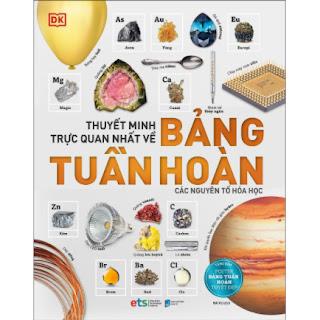 Thuyết Minh Trực Quan Nhất Về Bảng Tuần Hoàn Các Nguyên Tố Hóa Học ebook PDF EPUB AWZ3 PRC MOBI