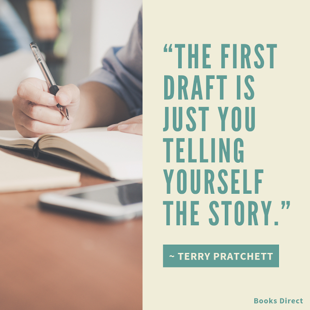 """The first draft is just you telling yourself the story.""  ~ Terry Pratchett"