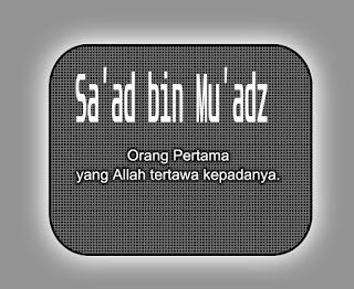 Mengenal Sa'ad bin Mu'adz Orang pertama yang membuat Allah tertawa (1)