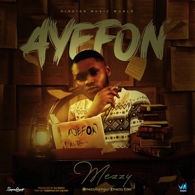Music: Mezzy - Ayefon | @mezzybatguy2