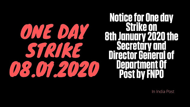 Notice for One day Strike on 8th January 2020 the Secretary and Director General of Department Of Post by FNPO