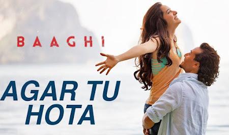 Agar Tu Hota - Baaghi (2016)