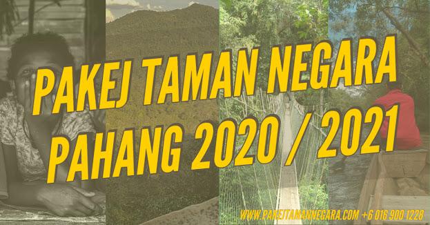 Pakej Taman Negara Pahang 2020 , pakej taman negara 2021