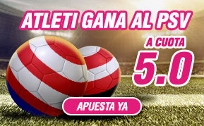 wanabet Atletico gana PSV cuota 5 + 150 euros bono 24 febrero