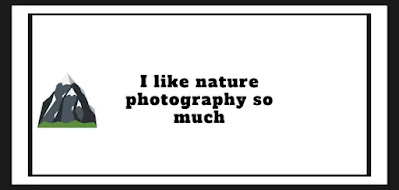 I like nature photography so much