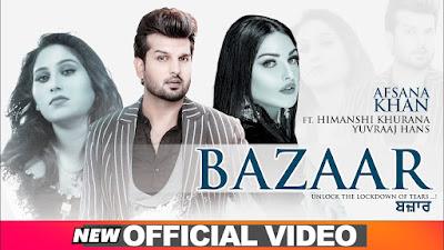 Presenting Bazaar lyrics penned by Abeer. Latest Punjabi Song Bazaar is sung by Afsana Khan featuring Yuvraaj Hans & Himanshi Khurana