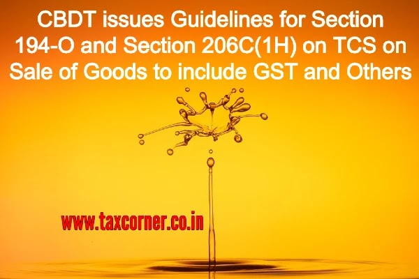 CBDT issues Guidelines for Section 194-O and Section 206C(1H) on TCS on Sale of Goods to include GST and Others