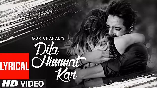 Dila Himmat Kar lyrics song - Gur Chahal, Afsana Khan Lyrics